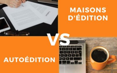 Autoédition VERSUS maisons d'édition : choisir entre liberté et reconnaissance?