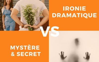 Ironie dramatique VERSUS Mystère & Secret