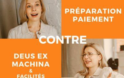 Préparation-paiement CONTRE deus ex machina et facilités d'auteur.e