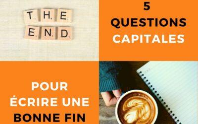 5 questions incontournables pour écrire une bonne fin