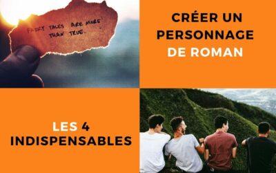 Créer un personnage de roman : les 4 indispensables